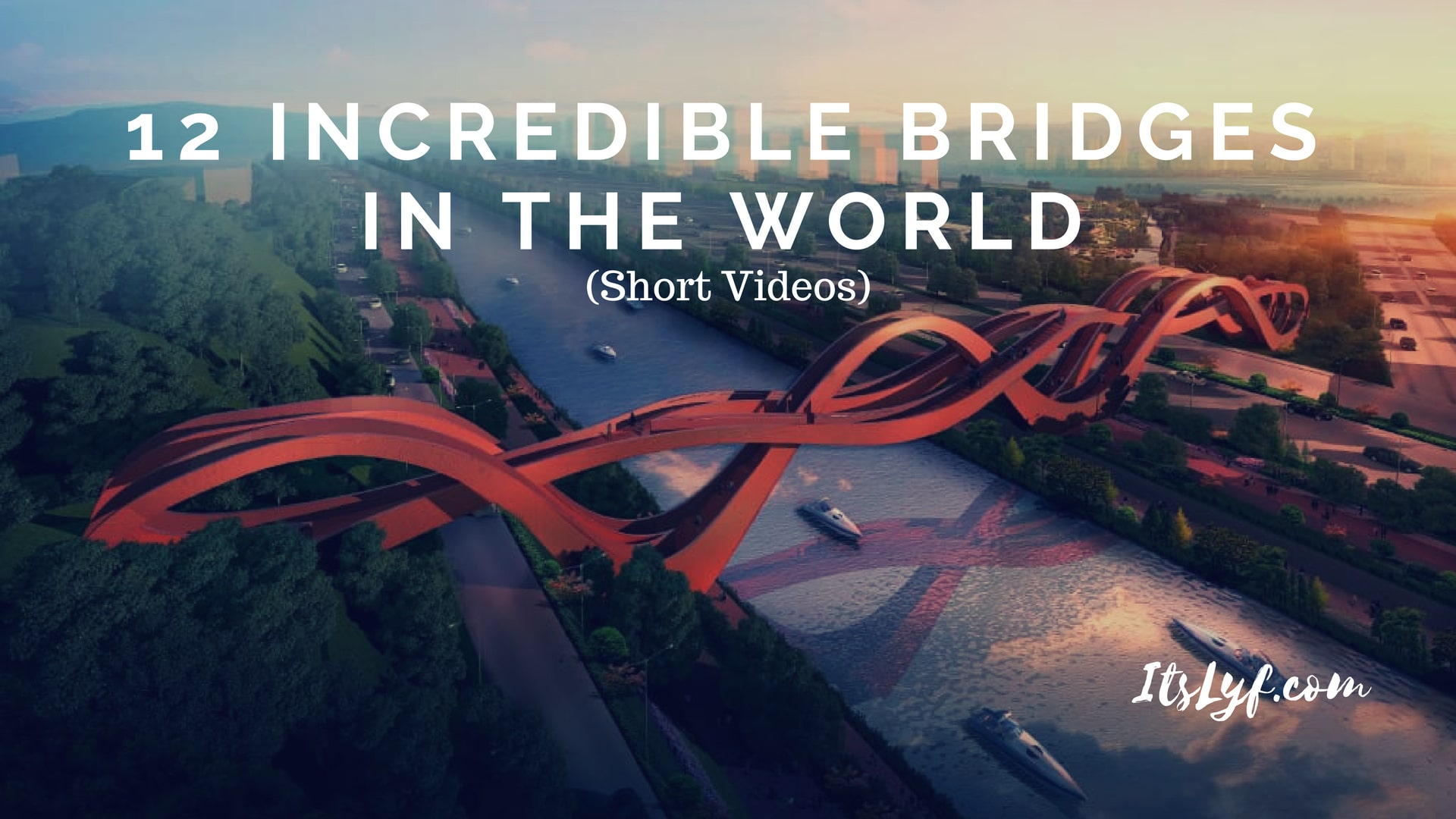 Incredible Bridges in the World